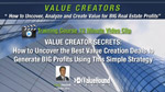VIDEO TRAINING: Value Creation Secrets - How to Uncover the Best Value Creation Deals to Generate BIG Profits using This Simple Strategy