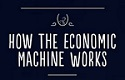 VIDEO: How the Economic Machine Works by Ray Dalio