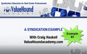 Syndication: The ULTIMATE Financing and Investment Vehicle - Example 3